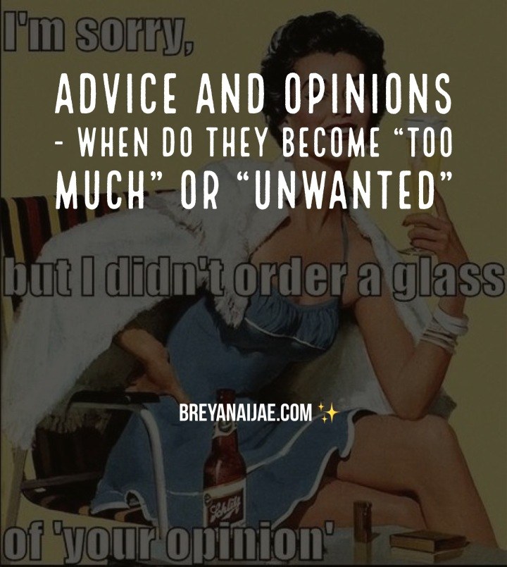 Let's Talk – Unwanted Advice and Opinions.