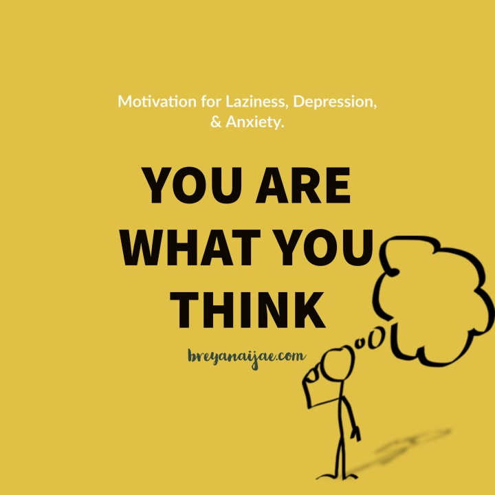 """You Are What You Think"" – Motivation"