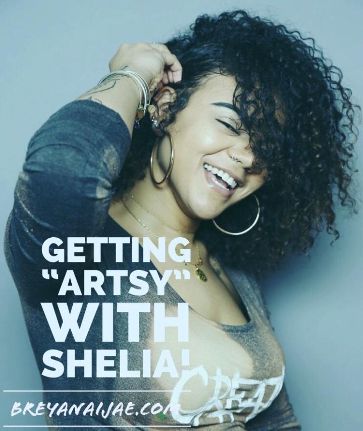 Getting Artsy WithShelia