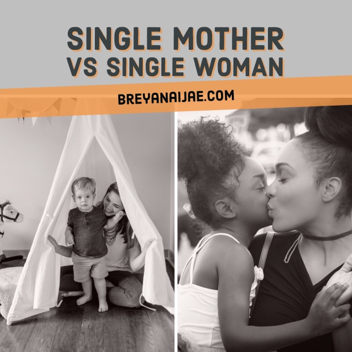 Single Mother vs. Single Woman